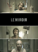 Le Miroir: A Life Story as Told by the Bathroom Mirror [VIDEO]