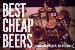 Taste Test: The Best Cheap Beers