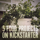 5 Cool Food-Related Projects to Support on Kickstarter