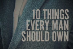 10 Things Every Man Should Own [Fall Edition]