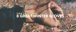 Eight Great Winter Glove Options