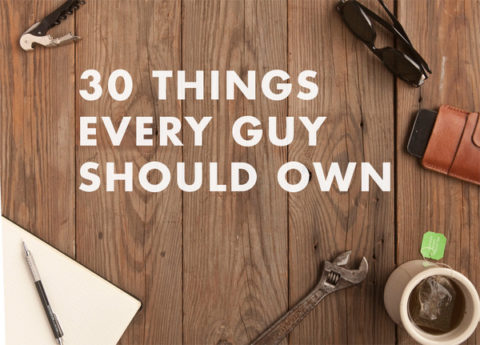 30 Things Guys Should Own by Age 30