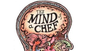 You Need to Watch: Mind of a Chef