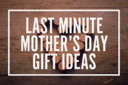 Last Minute Mother's Day Gifts…That Will Still Arrive by Sunday